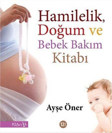 Hamilelik, Doğum ve Bebek Bakım Kitabı - Ayşe Öner. ürün görseli